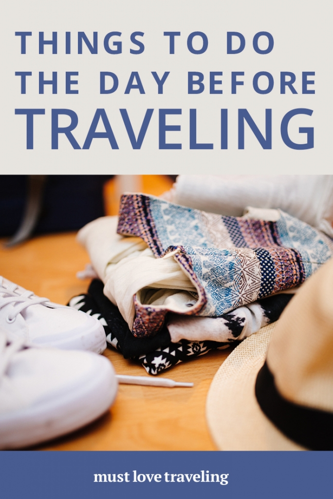 Things to do the day before traveling