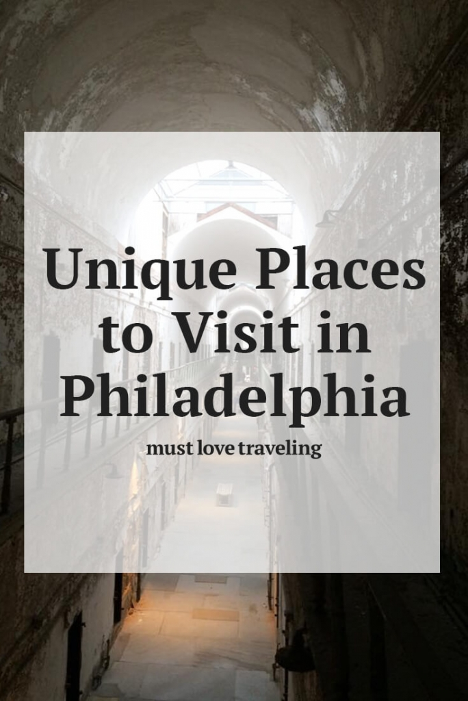 Unique Places to Visit in Philadelphia