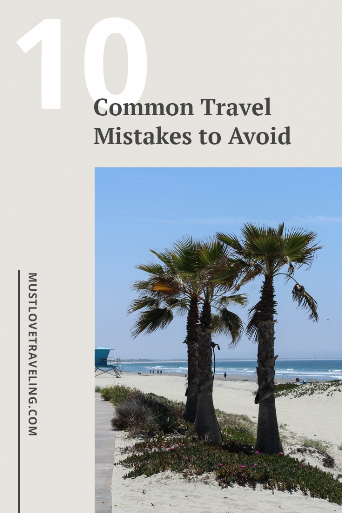 10 Common Travel Mistakes to Avoid