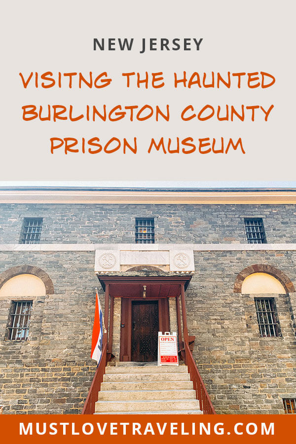 Visiting the Haunted Burlington County Prison Museum in Mount Holly, NJ
