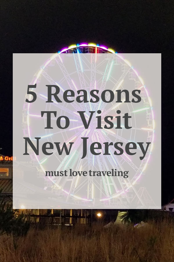 5 Reasons to Visit New Jersey