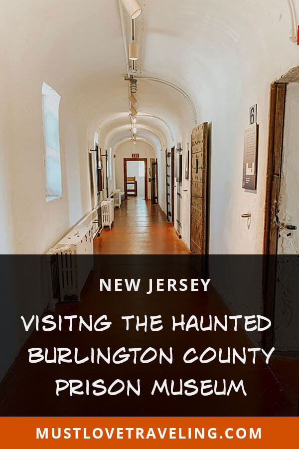 Haunted Prison: Visiting the Burlington County Prison Museum in Mount Holly, NJ