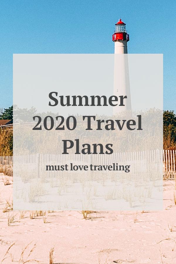 Summer 2020 Travel Plans